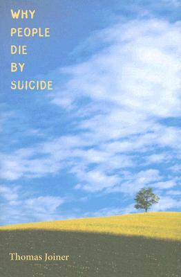 Why People Die by Suicide by Thomas Joiner
