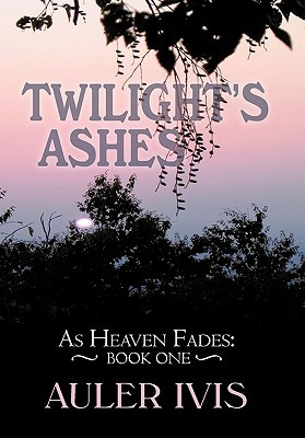 Twilight's Ashes by Auler Ivis