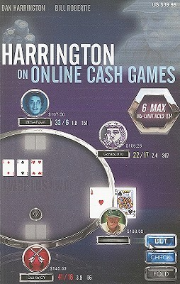Harrington on Online Cash Games; 6-Max No-Limit Hold 'em by Dan Harrington