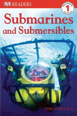 DK Readers: Submarines and Submersibles