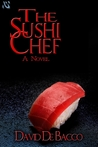 The Sushi Chef by David DeBacco
