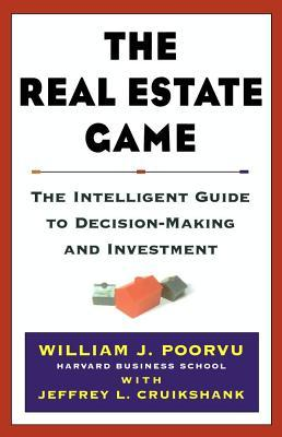 The Real Estate Game by William J. Poorvu