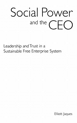 Social Power and the CEO: Leadership and Trust in a Sustainable Free Enterprise System