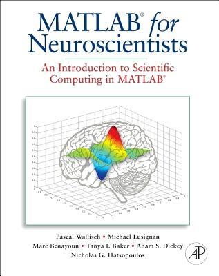MATLAB for Neuroscientists: An Introduction to Scienctific Computing in MATLAB