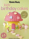 Australian Women's Weekly Kids' Birthday Cakes by Susan Tomnay