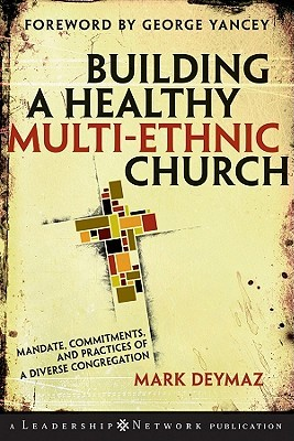 Building a Healthy Multi Ethnic Church by Mark DeYmaz