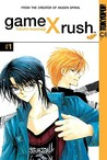 Game X Rush, Volume 1 (Game X Rush, #1)