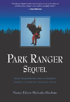 Park Ranger Sequel by Nancy Eileen Muleady-Mecham