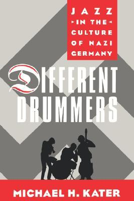 Different Drummers by Michael H. Kater