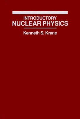 Introductory Nuclear Physics by Kenneth S. Krane