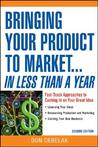 Bringing Your Product to Market: Fast-Track Approaches to Cashing in on Your Great Idea , 2nd Edition
