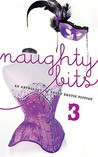 Naughty Bits 3: An Anthology of Short Erotic Fiction