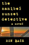 The Sanibel Sunset Detective by Ron Base