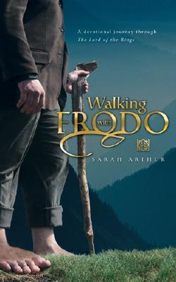 Walking With Frodo by Sarah Arthur