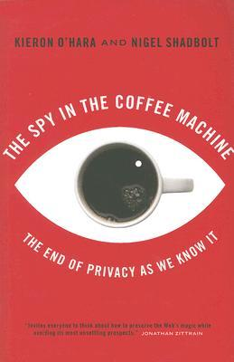 The Spy In The Coffee Machine by Kieron O'Hara