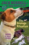 The Sausage Situation (Jack Russell Dog Detective, #6)