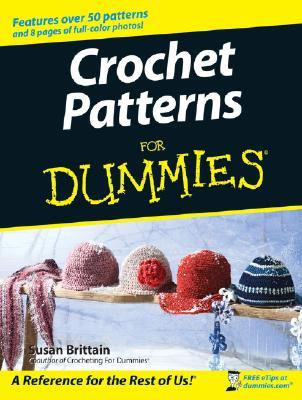 Crochet Patterns for Dummies by Susan Brittain