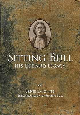sitting bull quotes  Sitting Bull: His Life