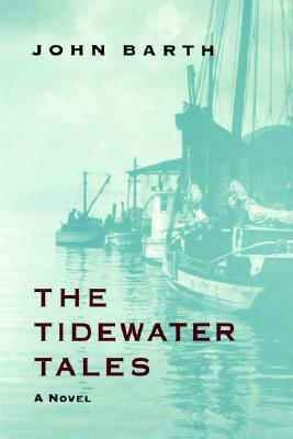 The Tidewater Tales by John Barth