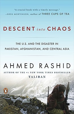 Descent into Chaos: The US & the Disaster in Pakistan, Afghanistan & Central Asia