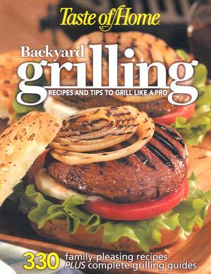 Taste of Home: Backyard Grilling