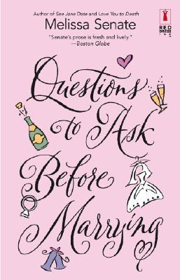 Questions to Ask Before Marrying by Melissa Senate