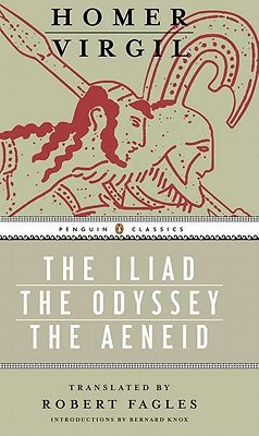 The Iliad / The Odyssey / The Aeneid by Homer
