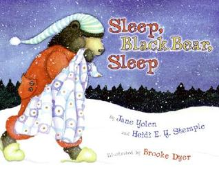 Sleep, Black Bear, Sleep by Jane Yolen