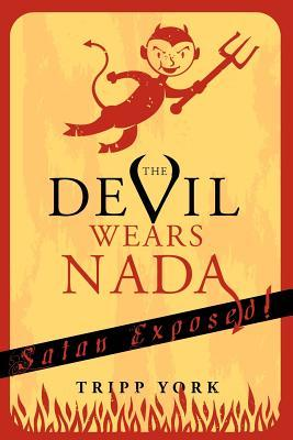 The Devil Wears Nada by Tripp York