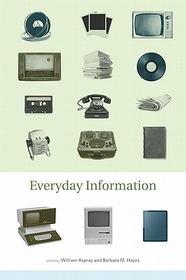 Everyday Information by William Aspray