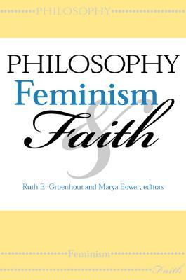 Philosophy, Feminism, and Faith