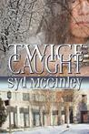Twice-Caught by Syd McGinley
