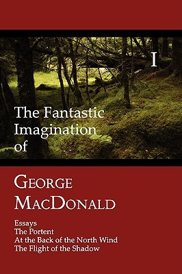 The Fantastic Imagination of George MacDonald by George MacDonald