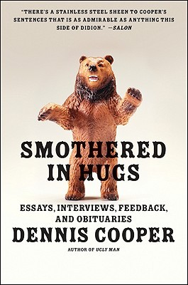 Smothered in Hugs by Dennis Cooper