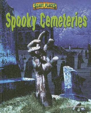 Spooky Cemeteries by Dinah Williams