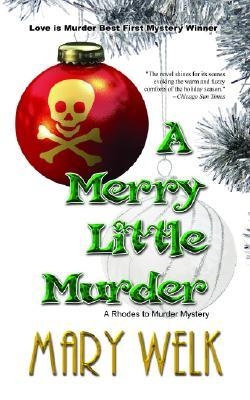 A Merry Little Murder by Mary Welk