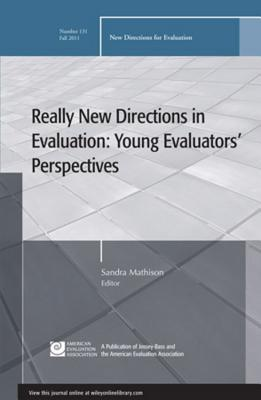 Really New Directions in Evaluation: Young Evaluators' Perspectives