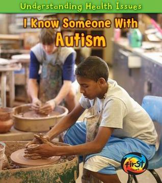 I Know Someone with Autism (Understanding Health Issues)
