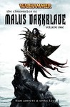 The Chronicles of Malus Darkblade Volume One (Darkblade, #1-3)