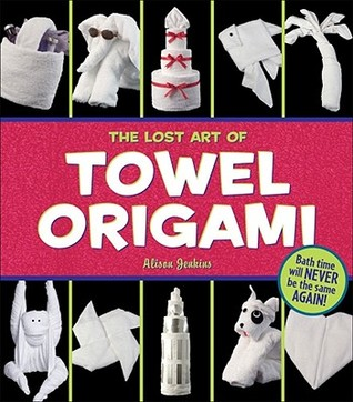 The Lost Art of Towel Origami by Ivy Press