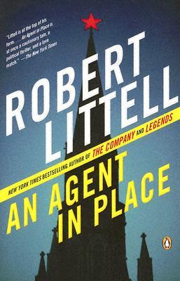 An Agent in Place by Robert Littell