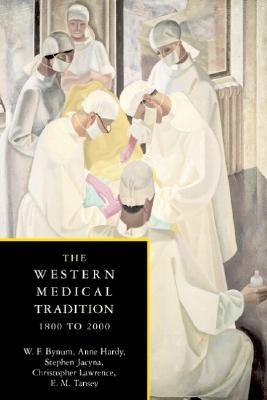 The Western Medical Tradition: 1800-2000 (The Western Medical Tradition Vol.2)