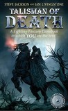 Talisman of Death (Fighting Fantasy, #11)