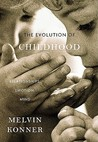 The Evolution Of Childhood: Relationships, Emotion, Mind