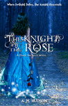 The Knight of the Rose (Dark Secrets, #1.2)