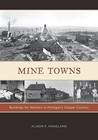 Mine Towns: Buildings for Workers in Michigan's Copper Country