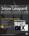 Mac OS X Snow Leopard Digital Classroom [With DVD]