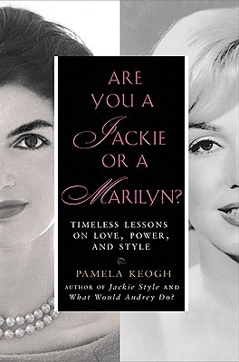 Are You a Jackie or a Marilyn? by Pamela Clarke Keogh