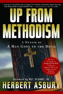 Up from Methodism: A Memoir of a Man Gone to the Devil