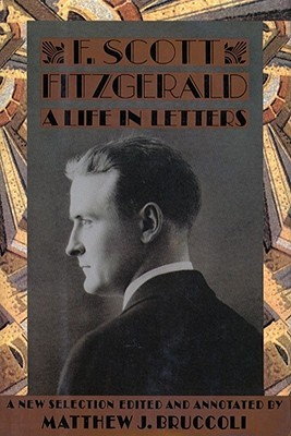 A Life in Letters by F. Scott Fitzgerald